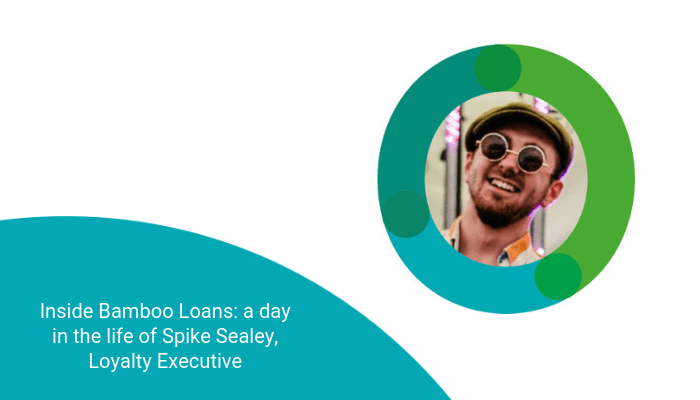 Inside Bamboo Loans: a day in the life of Spike Sealey, Loyalty Executive